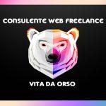 Consulente web Freelance – vita da orso